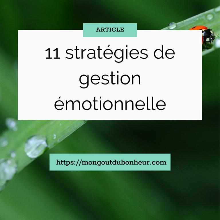 Gérer ses émotions : 11 stratégies