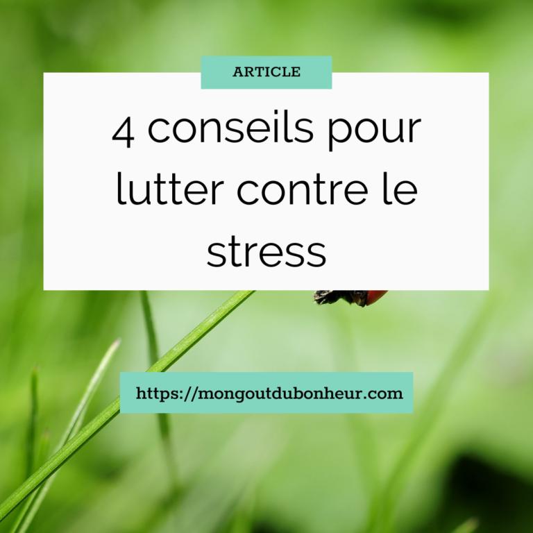 Quatre conseils pour lutter contre le stress
