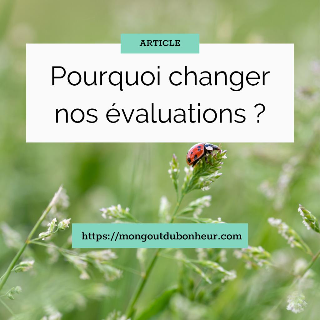 Pourquoi changer nos évaluations ?